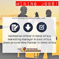 top mining jobs in africa underground mining logistics and expat africa mining jobs ca mining recruitment