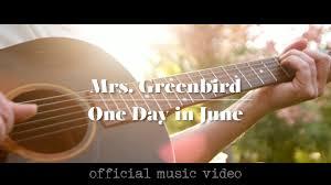 <b>Mrs</b>. <b>Greenbird</b> - One Day in June - Official Video (+lyrics ...