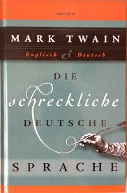 literary stars mark twain and the awful german language compared to mark twain i am a faithful and devoted admirer of its curiosities in his essay the awful german