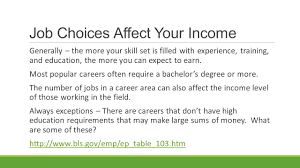 personal skills and the job market goals discuss the job job choices affect your income generally the more your skill set is filled experience