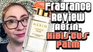Fragrance Review :: <b>Aerin Hibiscus Palm</b>   Designer, Women's ...