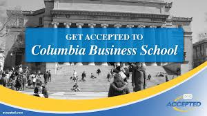 get accepted to columbia business school get accepted to columbia business school