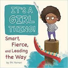 <b>It's a Girl</b> Thing!: Smart, Fierce, and Leading the Way: Ferrari, Pri ...
