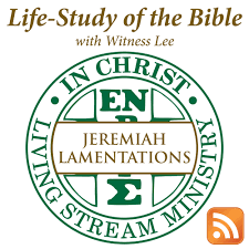 Life-Study of Jeremiah & Lamentations with Witness Lee