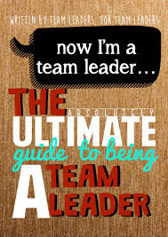 ultimate guide to being a team leader