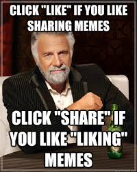 "Click ""like"" if you like sharing memes Click ""share"" if you like ... via Relatably.com"