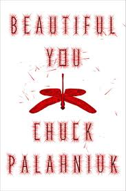 a round up of chuck palahniuk s upcoming projects the cult beautiful you by chuck palahniuk