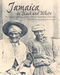 Free Jamaica in <b>Black & White</b>: Photography in Jamaica c.1845-c ...
