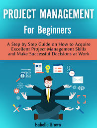cheap project management skills list project management get quotations · project management for beginners a step by step guide on how to acquire