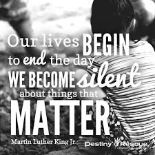 human trafficking quotes to inspire you your friends our lives begin to end the day we become silent about the things that matter