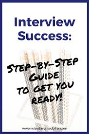 interview success step by step guide wise day wise dollar interview success step by step guide