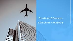 <b>Cross Border</b> E-Commerce is the Answer to Trade War