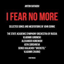 I Fear No More - Anton Batagov