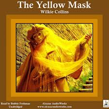 The <b>Yellow</b> Mask by <b>Wilkie Collins</b> - Audiobooks on Google Play