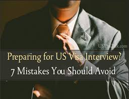 mistakes to avoid in a us visa interview com 7 biggest mistakes to avoid in a usa visa interview