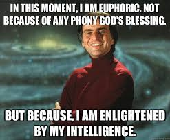 In this moment, I am euphoric. Not because of any phony God's ... via Relatably.com