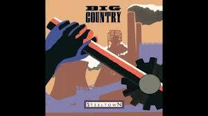 <b>Big Country</b> - <b>Steeltown</b> - YouTube