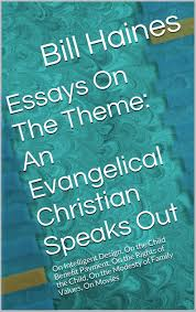 buy essays on the theme an evangelical christian speaks out on an evangelical christian speaks out on intelligent design on the child benefit payment on the rights of the child on the modesty of family values