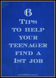 tips to help your teenager their first job thrill of the 6 tips to help your teenager a first job