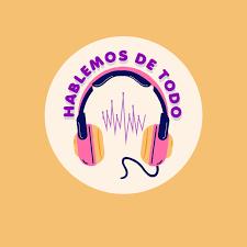 hablemos de todo's Podcast