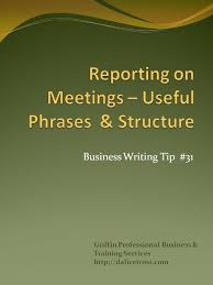 Useful structure and phrases for reporting on a meeting   Dalice     Often