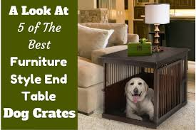 best furniture style end table dog crates written beside a labrador inside such a crate furniture style dog crates