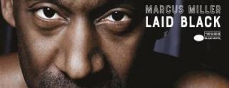 Jazz Album of the Week: <b>Laid</b> Black With <b>Marcus Miller</b> | WRTI