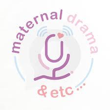 Maternal Drama & Etc...