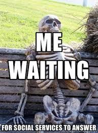 me waiting for social services to answer - Waiting Skeleton | Meme ... via Relatably.com