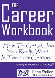 the career workbook how to get a job you really want in the st career workbook front cover how to get a job you really want in 21st c