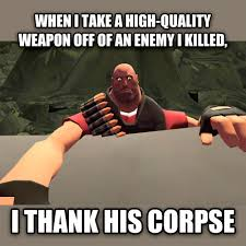 Requested by jerkysatsuma, fulfilled by Seth.D] - TF2 Memes via Relatably.com