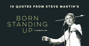 10 Quotes From Steve Martin's Born Standing Up   The Bushwick Book ... via Relatably.com