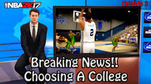 nba k my career choosing a college on espn back against the nba 2k17 my career choosing a college on espn back against the wall epi 2