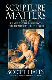 scripture matters essays on reading the bible from the heart of scripture matters essays on reading the bible from the heart of the church scott hahn 9781931018173 com books