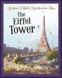 <b>Gustave Eiffel's</b> Spectacular Idea: The Eiffel Tower by Sharon Katz ...