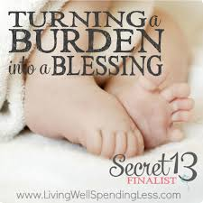turning a burden into a blessing secret essay contest finalist burden into blessing