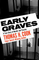 <b>Early Graves</b>: A True Story of Murder and Passion - Thomas H. Cook ...