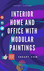 HOW INTERIOR HOME AND OFFICE WITH <b>MODULAR PAINTINGS</b> ...