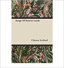[(<b>Songs Of</b> Sunrise Lands)] [Author: <b>Clinton Scollard</b>] published on ...