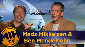 mads mikkelsen ben mendelsohn rogue one a star wars story mads mikkelsen ben mendelsohn rogue one a star wars story interview