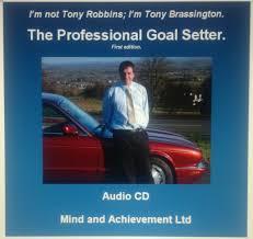 the professional goal setter tony brassington the professional goal setter