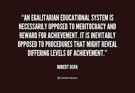 An egalitarian educational system is necessarily opposed to ... via Relatably.com