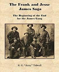 The Frank and Jesse James Saga: The Beginning of ... - Amazon.com
