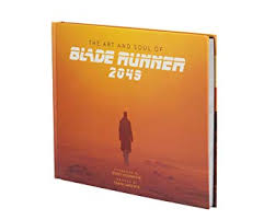 The Art and Soul of <b>Blade Runner</b> 2049 – Visual Art <b>Hardcover</b> Book