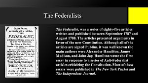 a republic not a democracy state legislatures elect senators the federalists the federalist was a series of eighty five articles written and published