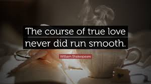 william shakespeare quote the course of true love never did run william shakespeare quote the course of true love never did run smooth