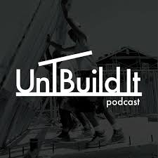UnBuild It Podcast