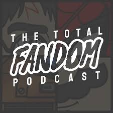 The Total Fandom Podcast