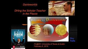 danteworlds dhing the scholar teacher in the piazza presented danteworlds dhing the scholar teacher in the piazza presented by guy raffa