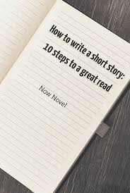 best ideas about short story topics creative how to write a short story 10 steps